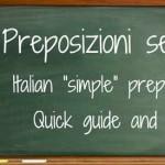 Preposizioni semplici, Italian prepositions – quick guide and quiz