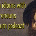 Italian idioms with pronouns – Premium podcast