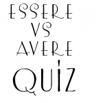 Essere or Avere? 50 sentences to practice on. QUIZ
