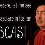 Fammi vedere, let me see. Fare VS lasciare in Italian. WEBCAST.